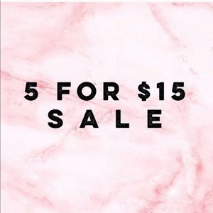 5 items for 15$ on anything under 15$!